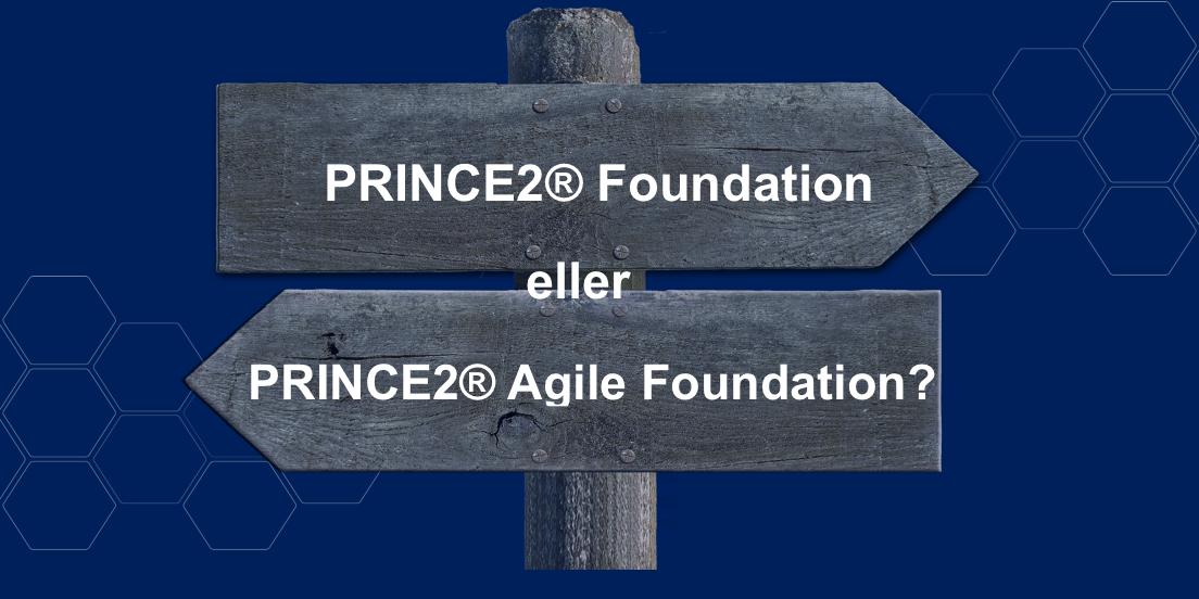 PRINCE2 Foundation eller PRINCE2 Agile Foundation Ny.png